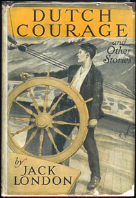 Jack London. Dutch Courage and Other Stories